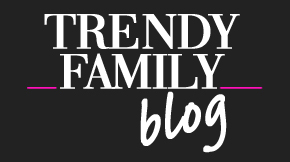 Trendy Family Blog – Moda Kids and Moms Lifestyle Blog